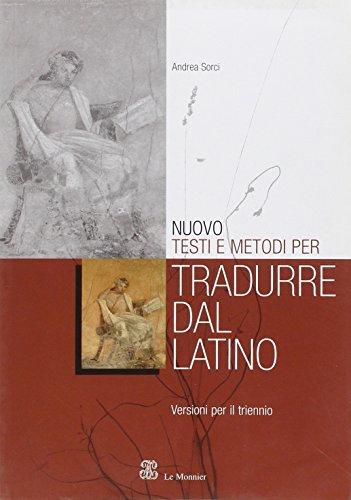 Nuovo Testi e metodi per tradurre dal latino. Versioni latine. Per il triennio dei Licei e degli Ist. magistrali