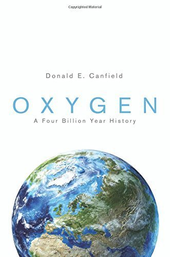 Oxygen: A Four Billion Year History (Science Essentials) by Donald E. Canfield (2015-12-01)