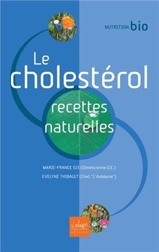 Le cholesterol : Recettes naturelles par Marie-France Six, Evelyne Thibault