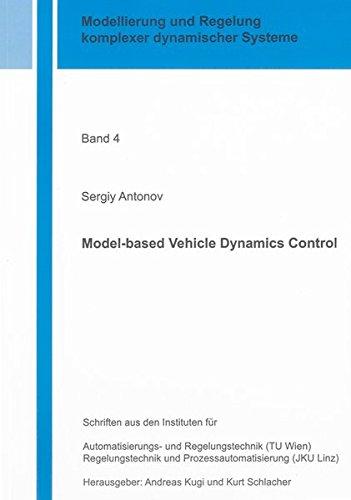 Model-based Vehicle Dynamics Control (Modellierung und Regelung komplexer dynamischer Systeme)