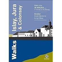 Walks Islay, Jura & Colonsay (Hallewell Pocket Walking Guides)