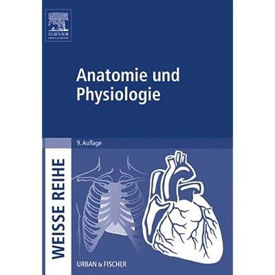 Anatomie Und Physiologie: WEISSE REIHE PDF Download - JerrardBrody