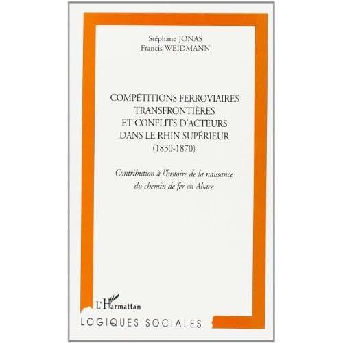 Competitions Ferroviaires Transfrontieres et Conflits de Jonas / Weidmann (1 janvier 2002) Relié