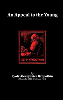 An Appeal to the Young by [Kropotkin, Peter]