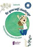 Be yourself challenge: Le programme pour te libérer et te réaliser
