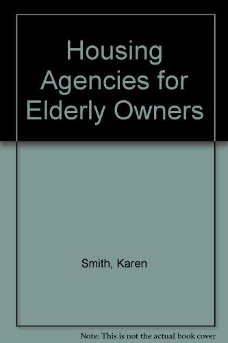Housing Agencies for Elderly Owners por Karen Smith