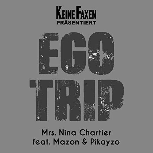 EgoTrip (feat. Mazon & Pikayzo) [Explicit]