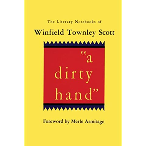 a dirty hand: The Literary Notebooks of Winfield Townley Scott
