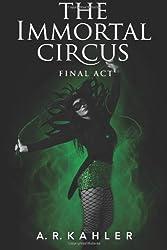 The Immortal Circus: Final Act (Cirque des Immortels Book 3) (English Edition)