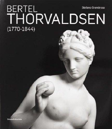 Bertel Thorvaldsen (1770-1844). Ediz. inglese por Stefano Grandesso