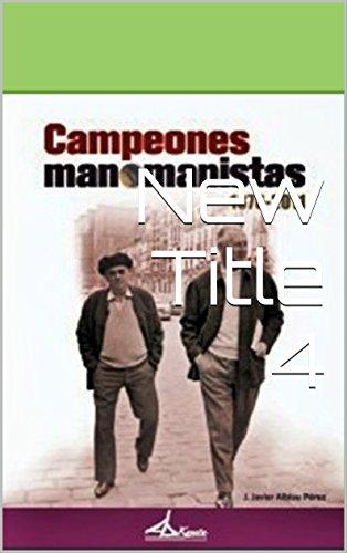 2ª edición:Campeones-manomanistas 1876-2011: Pelota-vasca en la especialidad de pelota a mano (1ª   Edición de los grandes Campeones del manomanista)