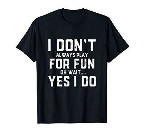 Play For Fun Clothing - Anti Competition PLaying For FUN T-Shirt