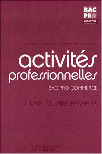 Activités professionnelles Bac pro commerce 1e Tle : Livre du professeur