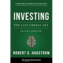 Investing: The Last Liberal Art (Columbia Business School Publishing) (English Edition)