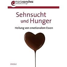 Sehnsucht und Hunger: Heilung von emotionalem Essen