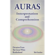 AURA's: Interpretation & Comprehension (TEACHINGS FROM THE GREAT WHITE BROTHERHOOD Book 3)