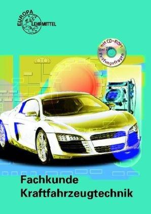 Europa-Lehrmittel Fachkunde Kraftfahrzeugtechnik mit CD-ROM: Fachkunde Kraftfahrzeugtechnik. (Lernmaterialien)
