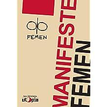 Manifeste Femen: Analyse de leurs combats (Dépasser le patriarcat)