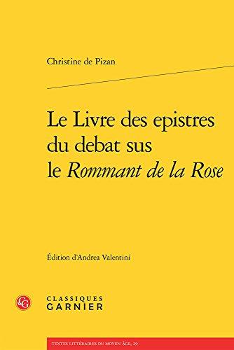 Le Livre des epistres du debat sus le Rommant de la Rose par Christine de Pizan