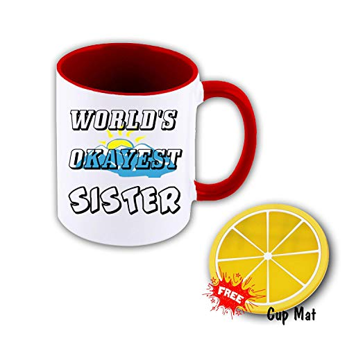 World's Okayest Sister 11 oz Mug Inside The Color Cup Color Changing Cup, The Best Gift Cup, Birthday Present.Multiple Colors to Choose from