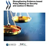 Strengthening Evidence-based Policy Making on Security and Justice in Mexico