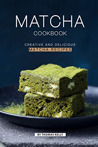 Matcha Cookbook: Creative and Delicious Matcha Recipes - Kuchen Matcha
