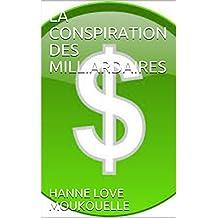 LA CONSPIRATION DES MILLIARDAIRES (French Edition)