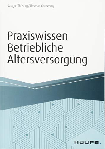 Praxiswissen Betriebliche Altersversorgung (Haufe Fachbuch)