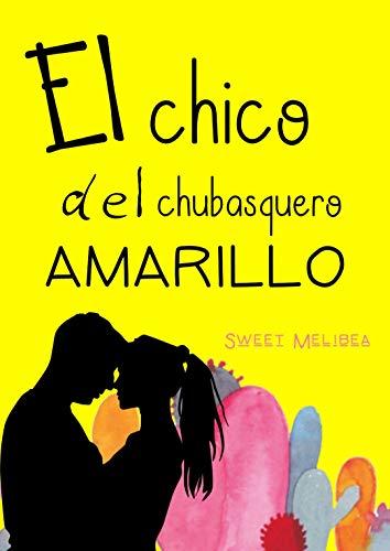 Leer Gratis El chico del chubasquero amarillo de Sweet Melibea