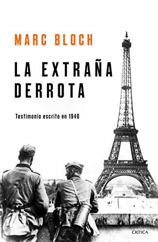 La extraña derrota: Testimonio escrito en 1940 (Libros de Historia)