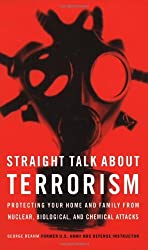 Straight Talk About Terrorism: Protecting Your Home and Family from Nuclear, Biological, and Chemical Attacks by George Beahm (2003-12-02)