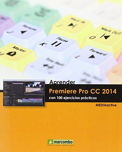 Aprender Premiere Pro CC 2014 (APRENDER.CON 100 EJERCICIOS PRÁCTICOS) por MEDIAactive