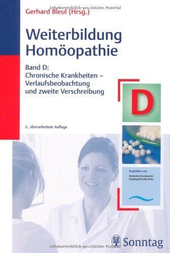 Weiterbildung Homöopathie, Band D: Chronische Krankheiten - Verlaufsbeobachtung und zweite Verschreibung von Bleul, Gerhard (2009) Broschiert