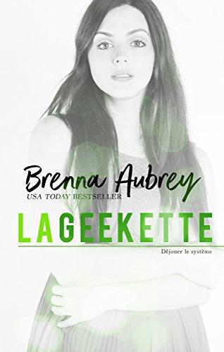 La Geekette (Déjouer le système t. 1) par Brenna Aubrey