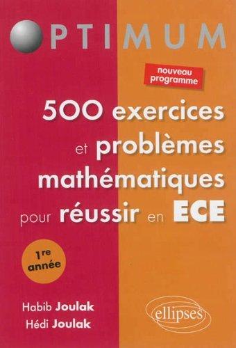 500 Exercices et Problmes Mathmatiques pour Russir en ECE 1re Anne by Habib Joulak (2013-12-03)