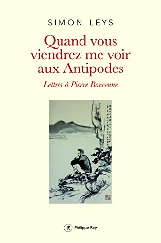 Quand Vous Viendrez Me Voir Aux Antipodes Lettres Pierre Boncenne [Pdf/ePub] eBook