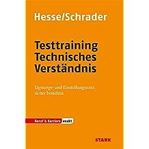Testtraining Beruf & Karriere: Hesse/Schrader: EXAKT - Testtraining Technisches Verständnis: Eignungs- und Einstellungstests sicher bestehen