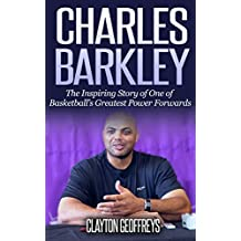Charles Barkley: The Inspiring Story of One of Basketball's Greatest Power Forwards (Basketball Biography Books Book 82) (English Edition)