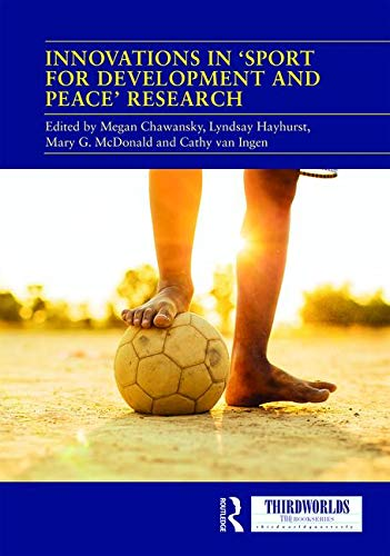 "Innovations in ""sport for development and peace"" research / ed. by Megan Chawansky... [et al.] 