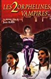 Deux Orphelines Vampires Les [VHS]