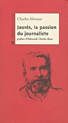 Jaurès, la passion du journaliste