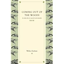 Coming Out Of The Woods: The Solitary Life Of A Maverick Naturalist by Wallace Kaufman (2000-05-31)