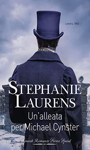 Un'alleata per Michael Cynster: I Grandi Romanzi Storici Special di [Laurens, Stephanie]
