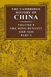 The Cambridge History of China: Volume 8, The Ming Dynasty, Part 2, 1368-1644