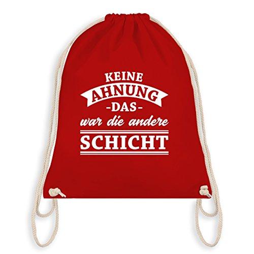 Sprüche - Keine Ahnung das war die andere Schicht! Banner - Unisize - Rot - WM110 - Turnbeutel & Gym Bag