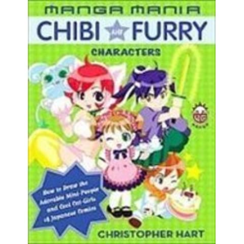 Manga Mania Chibi and Furry Characters: How to Draw the Adorable Mini-characters and Cool Cat-girls of