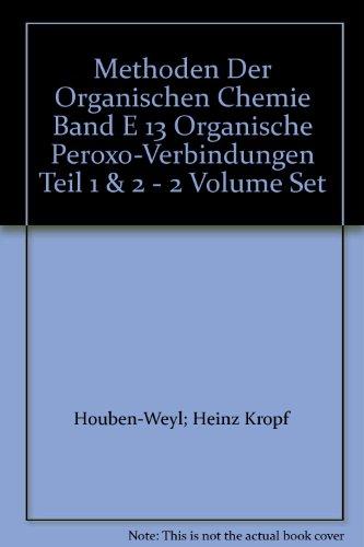 Methods of Organic Chemistry, Ln; Methoden der organischen Chemie, Ln, E.13, Organische Peroxo-Verbindungen, 2 Tle.