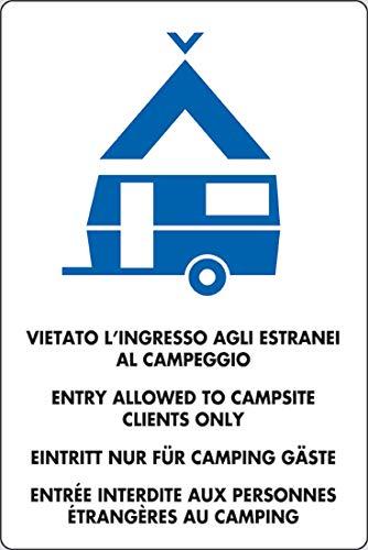 cartello alluminio cm 30x20 VIETATO L'INGRESSO AGLI ESTRANEI AL CAMPEGGIO ENTRY ALLOWED TO CAMPSITE CLIENTS ONLY EINTRITT NUR FÜR CAMPING GÄSTE ENTREE INTERDITE AUX PERSONNES ENTRANGERES AU CAMPING