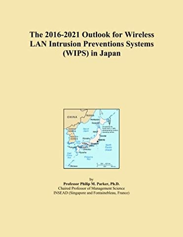 The 2016-2021 Outlook for Wireless LAN Intrusion Preventions Systems (WIPS) in Japan