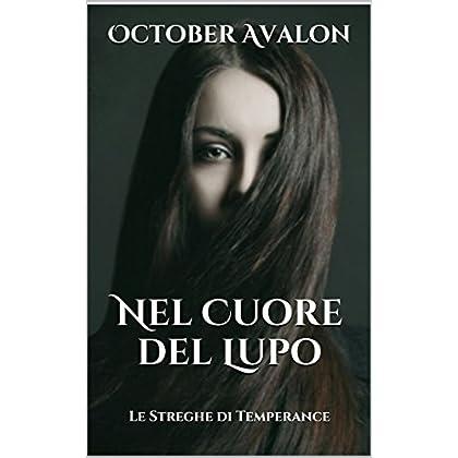 Nel Cuore Del Lupo: Le Streghe Di Temperance Vol. 4